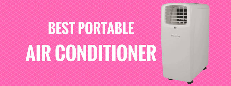 10 Best Portable Air Conditioner to Buy in 2018