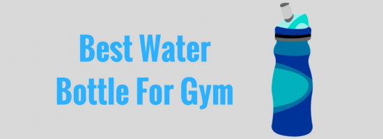 Best Water Bottle For Gym