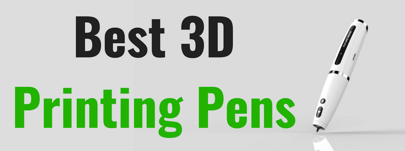 Best 3D Printing Pens (Nov. 2018) – Top 10 3D Pens – Buyer's Guide & Reviews