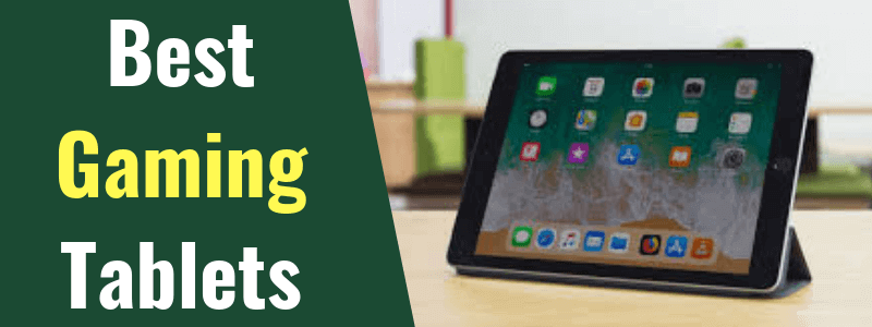 10 Best Gaming Tablets (Oct. 2018) – Reviews & Buyer's Guide