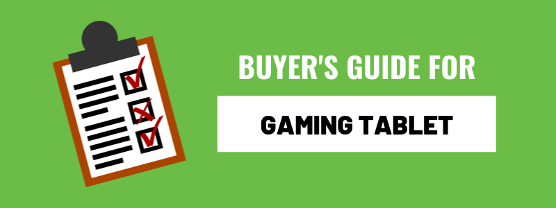 Gaming Tablets Buyer's Guide