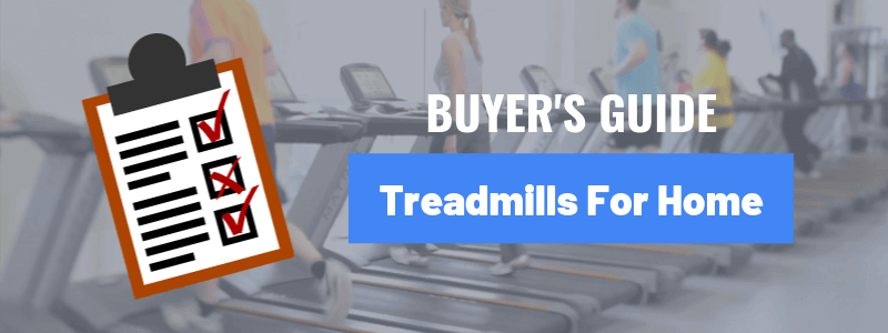 Treadmills for Home - Buyer's Guide