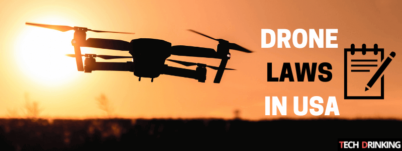 Drone Laws in USA A Complete Guide (2020)