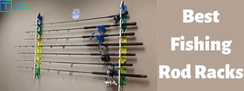 Best Fishing Rod Racks to Buy in 2020