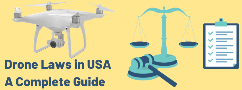 Drone Laws in USA A Complete Guide (2019)